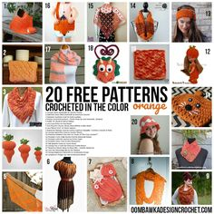 20 Free Patterns Crocheted in the Color Orange  This week on Free Pattern Friday I have gathered 20 Free Patterns Crocheted in Orange! This week's color collection includes scarves, shawls, bags, bibs, hats, clothes, dishcloths and ear warmers.  via @OombawkaDesign
