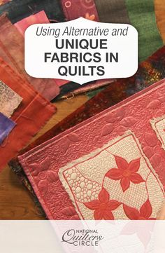 Using Alternative and Unique Fabrics in Your Quilts | NQC