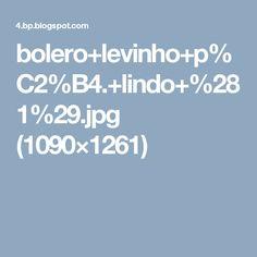 bolero+levinho+p%C2%B4.+lindo+%281%29.jpg (1090×1261)