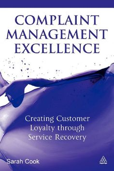 Complaint Management Excellence: Creating Customer Loyalty through Service Recovery:Amazon:Books