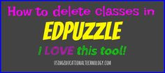 How to Delete Previous Classes in EDpuzzle - Teaching w/ Technology  #edchat #blendedlearning #flippedlearning