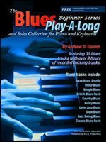 The Blues Play-A-Long and Solos Collection for Piano/Keyboards Beginner Series free ebook download