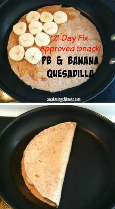 There's something so ooey, gooey delicious about warm peanut butter and banana. Try it in a quesadilla! This recipe even fits into the 21 Day Fix meal plan!