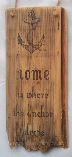 Driftwood Sign - Home Is Where The Anchor Drops - Boat Beach Home Decor Nautical Recycled Salvaged Wooden Sign - No. BP341; Upcycle, Recycle, Salvage, diy, thrift, flea, repurpose, refashion!  For vintage ideas and goods shop at Estate ReSale & ReDesign, Bonita Springs, FL
