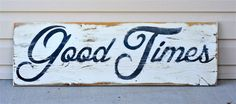distressed wood signs good times sign rustic by DesignsOnSigns3, $60.00
