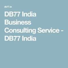 DB77 India Business Consulting Service - DB77 India