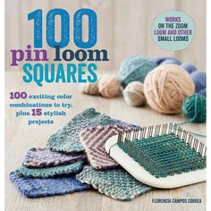The Paperback of the 100 Pin Loom Squares: 100 Exciting Color Combinations to Try, Plus 15 Stylish Projects by Florencia Campos Correa at Barnes & Book Crafts, Yarn Crafts, Sewing Crafts, Craft Books, Pin Weaving, Loom Weaving, Tapestry Weaving, Loom Knitting Projects, Weaving Projects