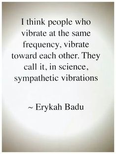 .I think we are now at this point of frequency and are now vibrate toward each other .I,LOVE YOU WITH HEART AND SOUL ! BABE