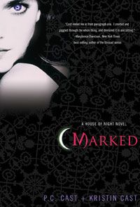 House Of Night Series:  -Marked  -Betrayed  -Chosen  -Untamed  -Hunted  -Tempted  -Burned  -Awakened  -Destined  -Hidden
