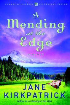 Cherish and Change Historical Series: A Mending at the Edge (Book Three) | Jane Kirkpatrick #ChristianFiction #Inspirational