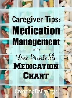 Medication Management Tips for Caregivers with Free Printable Medication Chart Creating Daily Joys Promotion, Aging Parents, Elderly Care, Personal Hygiene, Home Health, Health Care, Mental Health, Management Tips, Business Management