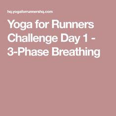 Yoga for Runners Challenge Day 1 - 3-Phase Breathing