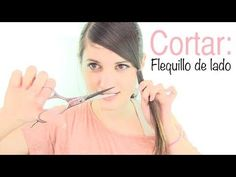 COMO CORTAR EL FLEQUILLO DE LADO : Peinados y cortes de cabello