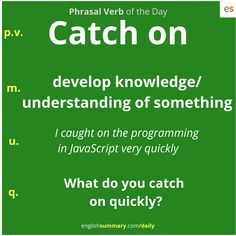 Catch on meaning and use in english Practice English Grammar, Advanced English Vocabulary, English Vocabulary Words, Learn English Words, English Phrases, English Idioms, English Language Learning, English Writing, English Lessons