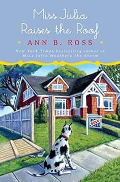 Miss Julia Raises the Roof by Ann B. Ross https://smile.amazon.com/dp/B073TK3V4B/ref=cm_sw_r_pi_dp_x_qBbzzbKC7DB8S