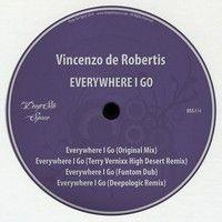 Vincenzo de Robertis - Everywhere I Go (Deepologic Remix) by vincenzoderobertis on SoundCloud