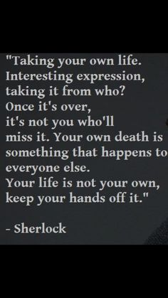 Sherlock quote (The Lying Detective) Benedict Cumberbatch, Best Quotes, Life Quotes, Favorite Quotes, Sherlock Holmes Bbc, Moriarty, Fandom Quotes, Mrs Hudson, Sherlock Quotes