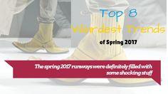 The spring 2017 runways were definitely filled with some shocking stuff http://2017designtrends.com/top-8-weirdest-trends-spring-2017/
