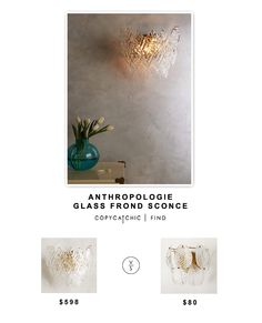 @anthropologie Glass Frond Sconce $598 vs @westelm Leaf Sconce $80 | copy cat chic look for less