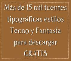 Más de 15 mil fuentes estilos Fantasía y Tecno para descargar gratis #fuentes #tipografía