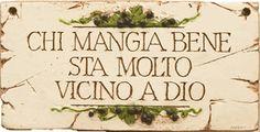 Italian and Tuscan Kitchen Decor Sign item 670 Wine Wall Decor, Kitchen Decor Signs, Italian Quotes, Italian Phrases, Learn To Speak Italian, Kitchen Drawing, World Decor, Mediterranean Home Decor, Tuscan Decorating