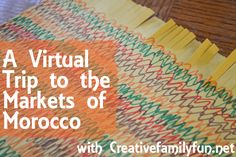 Around the World in 12 Dishes: Morocco ~ Creative Family Fun ~ A virtual trip to the markets of Morocco