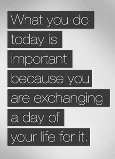 Make every day important #quote #QSW