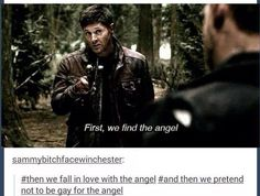 Pretend to not be gay for the angel and fail