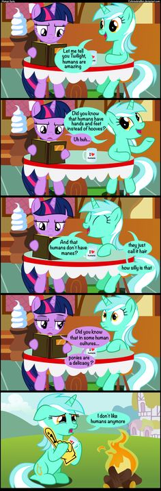 human facts...I don't eat horse!!! and 2 i hate when horses are killed dumb elmers 3 mean twilight dont tell lyra that