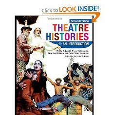 Theatre Histories: An Introduction by Phillip B. Zarrilli, Bruce McConachie, Gary Jay Williams, Carol Fisher Sorgenfre