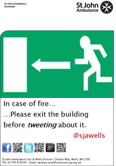 St John Ambulance poster - in case of fire, please exit the building before tweeting about it