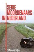 Hieke Wienke Jans / Seriemoordenaars in Nederland  Reportages over de misdadige feiten, de achtergronden en motieven van ruim twintig Nederlandse seriemoordenaars.