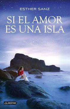 Critica del libro Si El Amor Es Una Isla - Libros de Romántica | Blog de Literatura Romántica