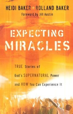 Expecting Miracles: True Stories of God's Supernatural Power and How You Can Experience It by Heidi Baker, http://www.amazon.com/dp/0800794346/ref=cm_sw_r_pi_dp_qWkMqb072EZ2D