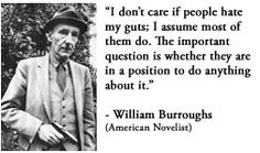 For more information about William S. Burroughs: http://www.Dailyliteraryquote.com/dlq-literature-magazine/  Courtesy of http://www.DailyLiteraryQuote.com.  More quotes and social literary discussions at CulturalBook.com