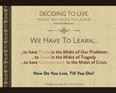 Deciding to Live – Encouragements By His Word Series Our Savior, Trust God, Holy Spirit, Encouragement, Learning, Live, Words, Holy Ghost, Studying