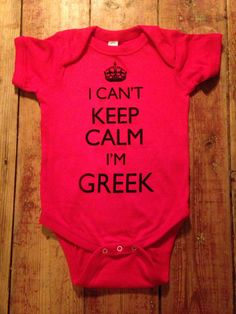 A personal favorite from my Etsy shop https://www.etsy.com/listing/469987331/greek-baby-grecian-babyi-cant-keep-calm