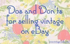 Dos and Don'ts for Selling Vintage on eBay - Vintage Frills
