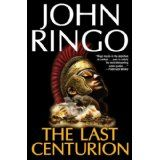 The Last Centurion (Hardcover)By John Ringo