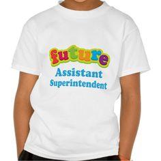 Assistant Superintendent (Future) For Child T Shirt, Hoodie Sweatshirt