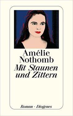 Mit Staunen und Zittern (detebe): Amazon.de: Amélie Nothomb, Wolfgang Krege: Bücher