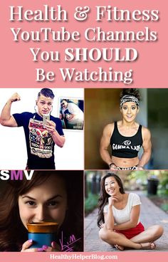Five Health & Fitness YouTube Channels You Should Be Watching from Healthy Helper Blog [health, fitness, healthy living, youtube, vlogging, vloggers, exercise, tips, advice, wellness, workouts, diet, food, nutrition, self-help, mental health, fit life]
