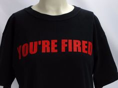 NBC Donald Trump TV Series THE APPRENTICE - YOU'RE FIRED T-Shirt - Size: Small #NBC #GraphicTee