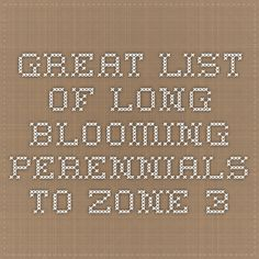 GREAT list of long blooming perennials to zone 3