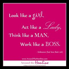 quotes on being a lady | Quote It: Look like a girl… | Around The Hemline