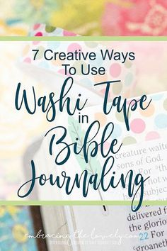Connect your Creativity and Faith with these 7 Bible Washi Tape Ideas with Embracing the Lovely Bible journaling ideas Bible Journaling For Beginners, Bible Studies For Beginners, Bible Study Tips, Bible Study Journal, Scripture Study, Bible Art, Art Journaling, Prayer Journals, Reading Journals