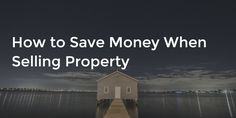 Going to sell a property and want to save money? Saving Money, Finance, Posts, Learning, Blog, Things To Sell, Messages, Save My Money, Blogging