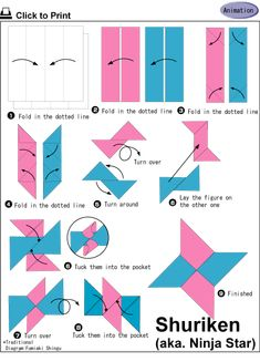 How to make origami ninja star - not too hard!!  http://www.loveinfographics.com/wp-content/uploads/2012/01/origami-shuriken-b-origami-how-to-guides-infographics.gif