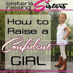This homeschool mom gives six tips for How to Raise a Confident Girl.
