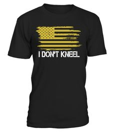 """# I DON'T KNEEL SHIRTS .  Special Offer, not available anywhere else!      Available in a variety of styles and colors      Buy yours now before it is too late!      Secured payment via Visa / Mastercard / Amex / PayPal / iDeal      How to place an order            Choose the model from the drop-down menu      Click on """"Buy it now""""      Choose the size and the quantity      Add your delivery address and bank details      And that's it!"""